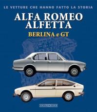 Le vetture che hanno fatto la storia - Alfa Romeo Alfetta Berlina e GT