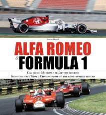 Alfa Romeo & Formula 1 - From The First World Championship To The Long Awaited Return